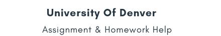 University Of Denver Assignment &Homework Help